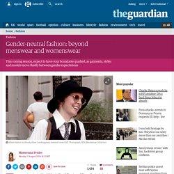 Gender-neutral fashion: beyond menswear and womenswear
