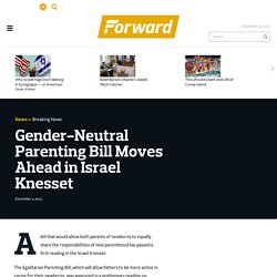 Gender-Neutral Parenting Bill Moves Ahead in Israel Knesset