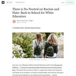 There is No Neutral on Racism and Hate: Back to School for White Educators