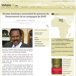 Nicolas Sarkozy a neutralisé les preuves du financement de sa campagne de 2007