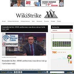 Neutralité du Net : STOP, arrêtez tout, vous devez voir ça ! (et le faire voir) - Wikistrike