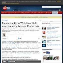 La neutralité du Web bientôt de nouveau débattue aux Etats-Unis