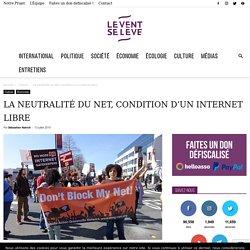 La neutralité du Net, condition d'un Internet libre
