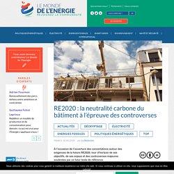 RE2020 : la neutralité carbone du bâtiment à l'épreuve des controverses