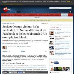 Sosh et Orange violent-ils la neutralité du Net au détriment de Facebook et de leurs abonnés ? Un exemple troublant... - Pale Moon