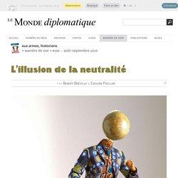 L'illusion de la neutralité, par Benoît Bréville & Evelyne Pieiller (Le Monde diplomatique, août 2019)