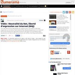 Vidéo : Neutralité du Net, liberté d'expression sur Internet (MA