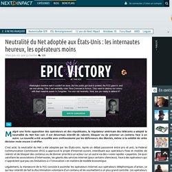 Neutralité du Net adoptée aux États-Unis : les internautes heureux, les opérateurs moins
