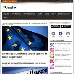 Neutralité du Net, le Parlement Européen signe avec les lobbies des opérateurs