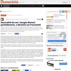 Neutralité du net : Google dément partiellement, s'abstient sur l'essentiel - Numerama
