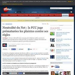 Neutralité du Net : la FCC juge prématurées les plaintes contre ses règles
