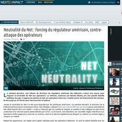 Neutralité du Net : forcing du régulateur américain, contre-attaque des opérateurs
