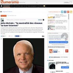 """John McCain : """"la neutralité des réseaux va tuer Internet&q"""
