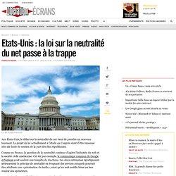 Etats-Unis : la loi sur la neutralité du net passe à la trappe