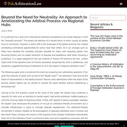 Beyond the Need for Neutrality: An Approach to Ameliorating the Arbitral Process via Regional Hubs