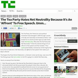 The Tea Party Hates Net Neutrality Because It's An 'Affront' To Free Speech. Umm…