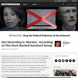 Net Neutrality Is 'Marxist,' According to This Koch-Backed Astroturf Group