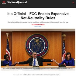 It's Official—FCC Enacts Expansive Net-Neutrality Rules