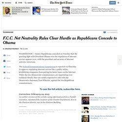 F.C.C. Net Neutrality Rules Clear Hurdle as Republicans Concede to Obama