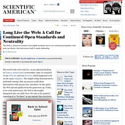 Long Live the Web: A Call for Continued Open Standards and Neutrality
