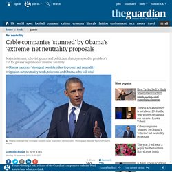 Cable companies 'stunned' by Obama's 'extreme' net neutrality proposals