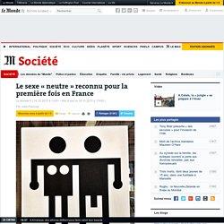 Le sexe « neutre» reconnu pour la première fois en France
