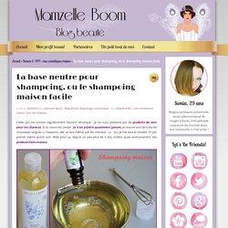 Base neutre pour shampoing - Le shampoing maison facile