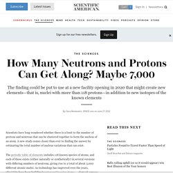 How Many Neutrons and Protons Can Get Along? Maybe 7,000