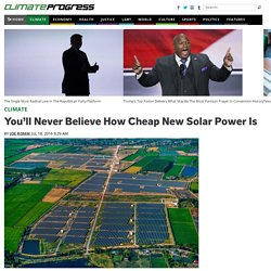 You'll Never Believe How Cheap New Solar Power Is