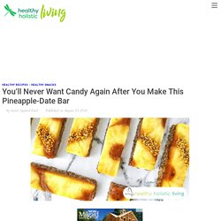 You'll Never Want Candy Again After You Make This Pineapple-Date Bar