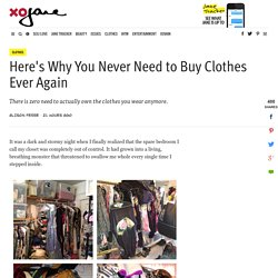 Here's Why You Never Need to Buy Clothes Ever Again - xoJane