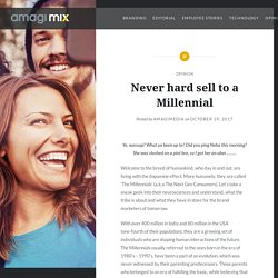 Never hard sell to a Millennial – Amagi MIX Blog
