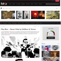 Ray Ban – Never Hide by McBess & Simon