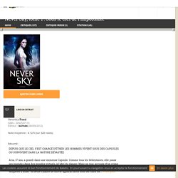 Never Sky, tome 1 : Sous le ciel de l'impossible - Veronica Rossi