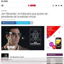 Jon 'Neverdie', el millonario que quiere ser presidente de la realidad virtual