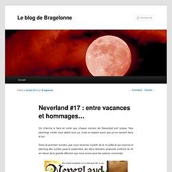 Neverland #17 : entre vacances et hommages…