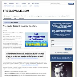 Free Neville Goddard: Imagining for others.
