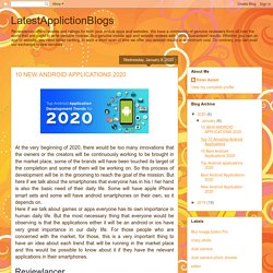LatestApplictionBlogs: 10 NEW ANDROID APPLICATIONS 2020