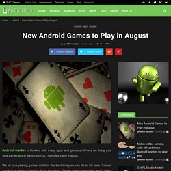 New Games of August for Your Android Phones