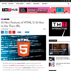10 New Features of HTML 5.1 & How to Use Them IRL - TMT Hub