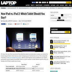 New iPad vs. iPad 2: Which Tablet Should You Buy?