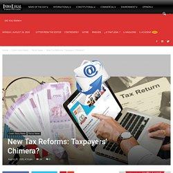 New Tax Reforms: Taxpayers' Chimera?