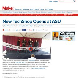 New TechShop Opens at ASU