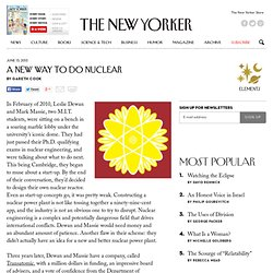 A New Way to Do Nuclear - The New Yorker