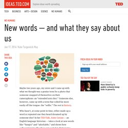 New words — and what they say about us