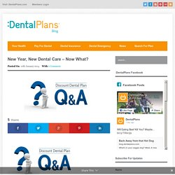 New Year, New Dental Care – Now What?