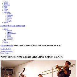 New York's New Music And Arts Series M.A.K.