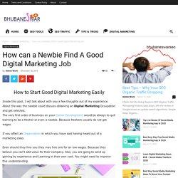How can a Newbie Find A Good Digital Marketing Job