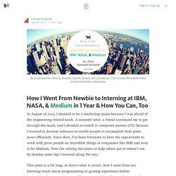 How I Went From Newbie to Interning at IBM, NASA, & Medium in 1 Year — ModernNerd Code