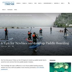 6 Tips for Newbies on Stand up Paddle Boarding